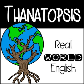 Thanatopsis Real World English + Informational Text + Close Reading