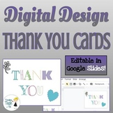 Thank You Cards - Teaching Digital Design - Editable in Google Slides!