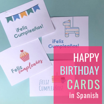 Happy Birthday Cards in Spanish (for the home and classroom)