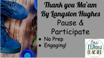 Thank You Ma'am Pause and Participate Activity - End of Year - Engaging!