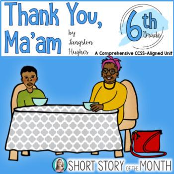 Thank You Ma'am by Langston Hughes Short Story Unit Grade 6