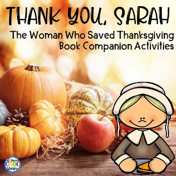 Thank You Sarah   The Woman Who Saved Thanksgiving   Book Companion Pack