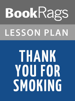 Thank You for Smoking Lesson Plans