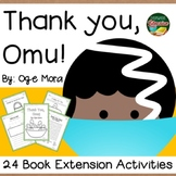 Thank you, Omu! by Mora 24 Book Extension Activities NO PREP