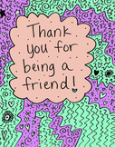 Thank you for being a friend!