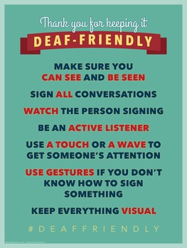 Thank you for keeping it Deaf Friendly.  an ASL classroom poster.