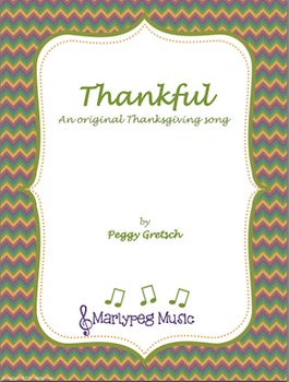 Thankful/Thanksgiving/Elementary Choral/Secular/Sacred/Song