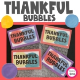 Thankful Bubbles Appreciation and Gratitude Activity