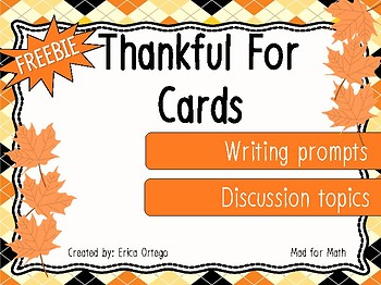 FREEBIE! Thankful For Discussion Topics or Writing Prompt Cards for All Ages