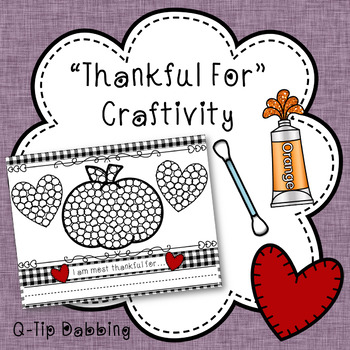 Thankful For -  Writing and Q-Tip Painting Craftivity