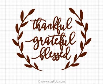 Thankful Grateful Blessed Svg Autumn SVG, Thanksgiving Svg, Laurel Wreath Svg