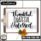 Thankful, Grateful and Blessed SVG Design
