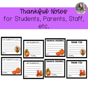Thankful Notes for Students, Parents/Guardians, Staff/Colleagues, etc.