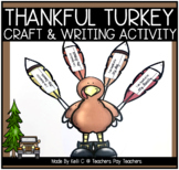Thankful Turkey Art Project and Writing Activity (Thanksgi
