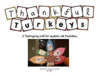 Thankful Turkeys: A Thanksgiving Craft for Students with Disabilities