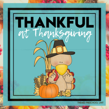Thankful at Thanksgiving Themed Preschool Lesson Plans (TWO weeks curriculum)