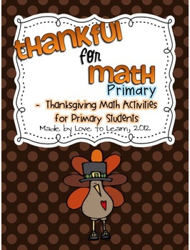 Thankful for Math - Thanksgiving Math Centers for Primary Students