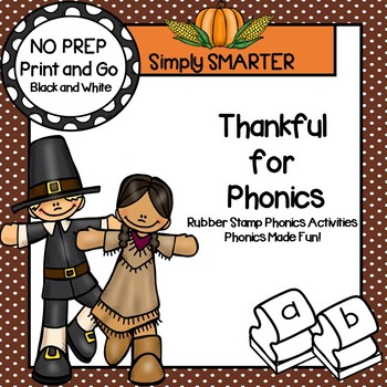Thankful for Phonics:  NO PREP Thanksgiving Themed Rubber Stamping Activities