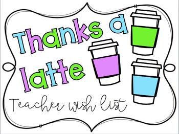 Thanks A Latte: Teacher Wish List
