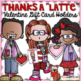Thanks a Latte Valentine Gift Card Printables
