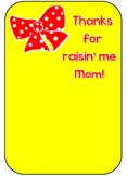 Thanks for raisin' me Mom!