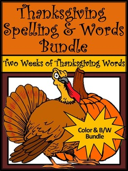 Thanksgiving Activities: Thanksgiving Spelling & Words Activity Bundle -Color&BW