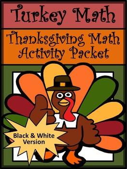 Thanksgiving Worksheets: Turkey Math Thanksgiving Math Activities Packet - BW