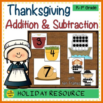 Thanksgiving 2 Addend Addition & Subtraction With Ten Frames | TpT