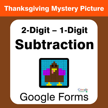 Thanksgiving: 2-Digit - 1-Digit Subtraction Math Mystery Picture - Google Forms