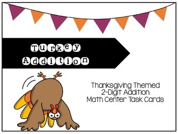 Thanksgiving 2-Digit Addition Task Cards