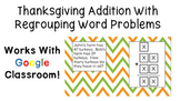 Thanksgiving 2 Digit Addition Word Problems With Regrouping for Google Classroom