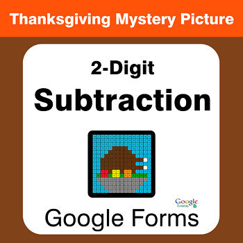 Thanksgiving: 2-Digit Subtraction - Mystery Picture - Google Forms