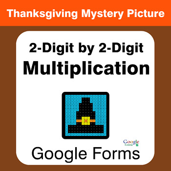 Thanksgiving: 2-Digit by 2-Digit Multiplication - Mystery Picture - Google Forms