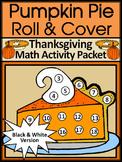 Thanksgiving Math Activities: Thanksgiving Pumpkin Pie Roll & Cover Activity