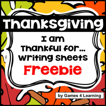 Thanksgiving Activity: I am Thankful for - Thanksgiving Writing Prompts
