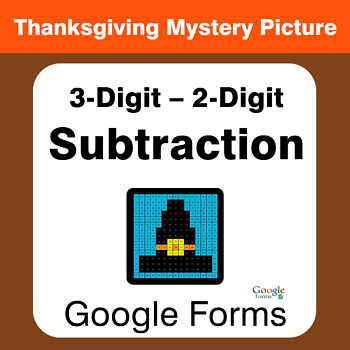 Thanksgiving: 3-Digit - 2-Digit Subtraction Math Mystery Picture - Google Forms