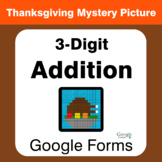 Thanksgiving: 3-Digit Addition - Math Mystery Picture - Google Forms
