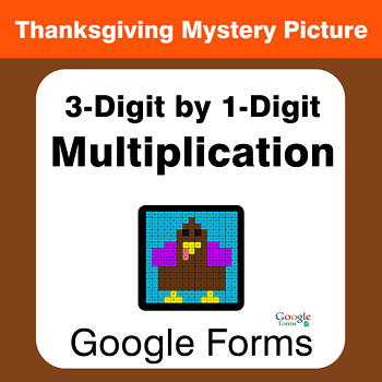 Thanksgiving: 3-Digit by 1-Digit Multiplication - Mystery Picture - Google Forms