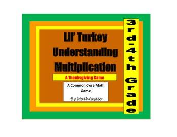 Thanksgiving Math- 3rd / 4th Grade Lil' Turkey Understanding Multiplication Game