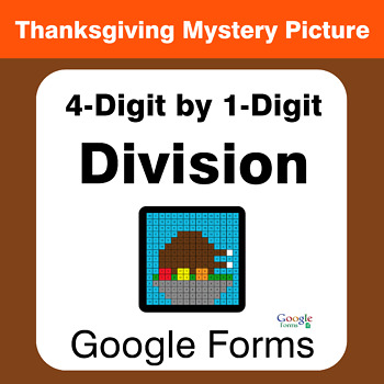 Thanksgiving: 4-Digit by 1-Digit Division - Math Mystery Picture - Google Forms