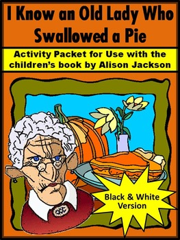 Thanksgiving Language Arts Activities: Old Lady Who Swallowed a Pie Activities