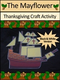 Thanksgiving Activities: The Mayflower Thanksgiving Craft Activity  - BW Version
