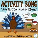 "Thanksgiving Activity Song: ""I've got The Turkey Blues"" Video, Mp3 Tracks"