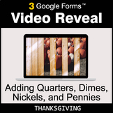 Thanksgiving: Adding Quarters & Dimes & Nickels & Pennies