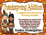 Thanksgiving Addition-A Digital Math Center (Compatible wi