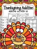 Thanksgiving Addition - Adding Within 10 - No Prep!