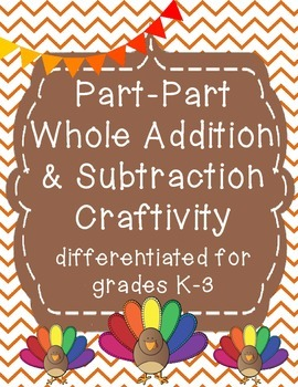 Thanksgiving Addition & Subtraction Part-Part-Whole Craftivity