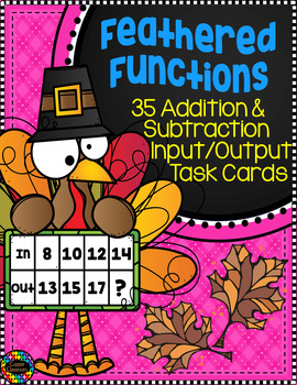 Thanksgiving Addition and Subtraction Function Tables Input Output Task Cards