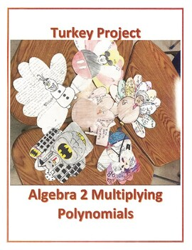 Thanksgiving Algebra 2 Turkey Project Multiplying Polynomials