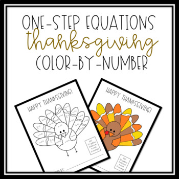 Thanksgiving Algebra Activity: Solving One-Step Equations Color-by-Number